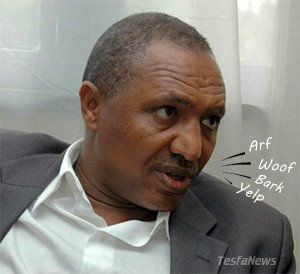 """For Barking Out Loud. """"Fighting Shaebia (Eritrea) is a prerequisite to our developmental democracy"""" - Bereket Simon"""