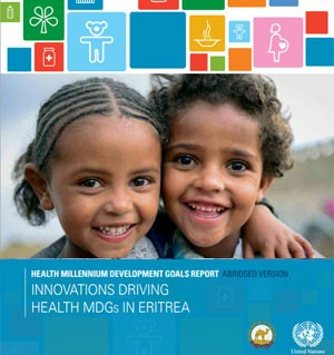 SUCCESS. Eritrea achieved ALL health MDG targets ahead of the target year 2015