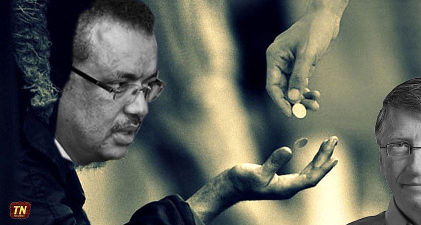 Tedros Adhanom is in the World Health Organization to do Bill Gates' bidding.