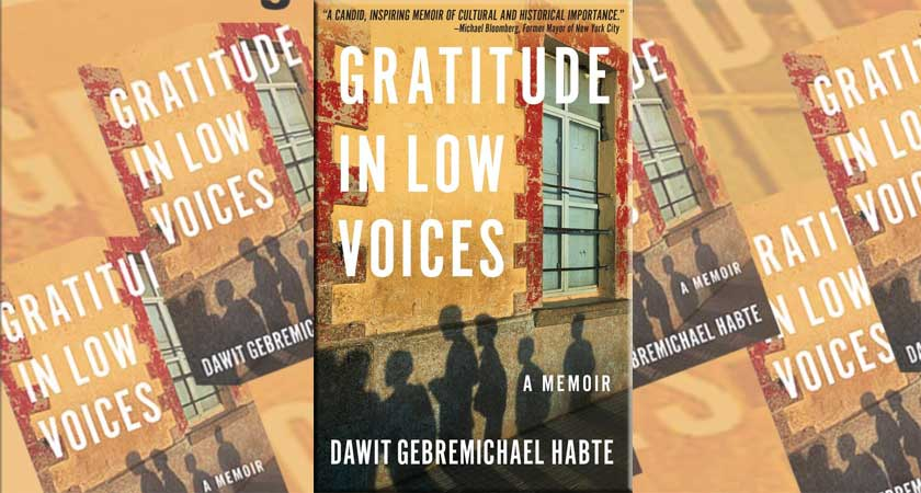 Mining the Memory of Trial and Triumph: A Review of Dawit Habte's Gratitude in Low Voices